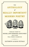 The Anthology of Really Important Modern Poetry: Timeless Poems By Snooki, John Boehner, Kanye West, and Other We... (Paperback)