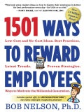 1501 Ways to Reward Employees: Low-cost and No-cost Ideas, Best Practices, Latest Trends, Proven Strategies, Ways... (Paperback)