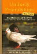 The Monkey and the Dove: And Four Other True Stories of Animal Friendships (Hardcover)