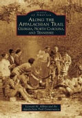 Along the Appalachian Trail: Georgia, North Carolina, and Tennessee (Paperback)