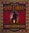 Stories of the Western Range: Three Tales by Louis L'Amour (CD-Audio)