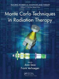 Monte Carlo Techniques in Radiation Therapy (Hardcover)