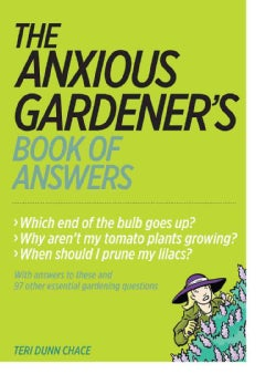 The Anxious Gardener's Book of Answers (Paperback)