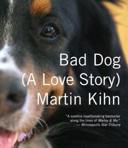 Bad Dog: A Love Story (CD-Audio)