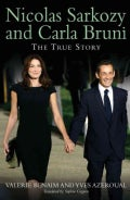 Nicolas Sarkozy and Carla Bruni: The True Story (Paperback)