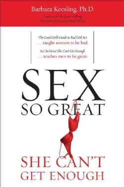Sex So Great She Can't Get Enough (Paperback)