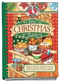 The Christmas Table: Make Your Holidays Extra Special With Our Abundant Collection of Delicious Seasonal Recip... (Spiral bound)