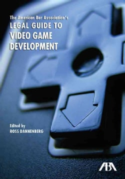 The American Bar Association's Legal Guide to Video Game Development