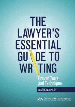 The Lawyer's Essential Guide to Writing: Proven Tools and Techniques (Paperback)