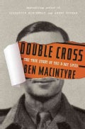 Double Cross: The True Story of the D-Day Spies (Hardcover)