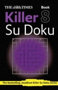 The Times Killer Su Doku: Book 8: the Dangerously Addictive Su Doku Puzzle (Paperback)