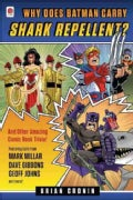 Why Does Batman Carry Shark Repellent?: And Other Amazing Comic Book Trivia! (Paperback)
