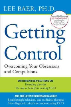 Getting Control: Overcoming Your Obsessions and Compulsions (Paperback)
