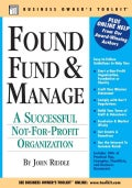 Found, Fund & Manage a Successful Not-for-Profit Organization (Paperback)
