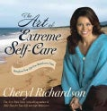 The Art of Extreme Self-Care: Transform Your Life One Month at a Time (Paperback)