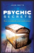 Jade-Sky's Psychic Secrets: Connecting With Your Intuition (Paperback)