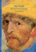 Van Gogh: El sol en la mirada / The Sun in His Eyes (Paperback)