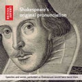 Shakespeare's Original Pronunciation: Speeches and Scenes Performed As Shakespeare Would Have Heard Them (CD-Audio)