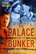 The Palace and the Bunker: Royal Resistance to Hitler (Hardcover)