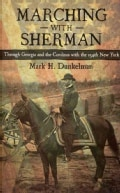 Marching with Sherman: Through Georgia and the Carolinas with the 154th New York (Hardcover)
