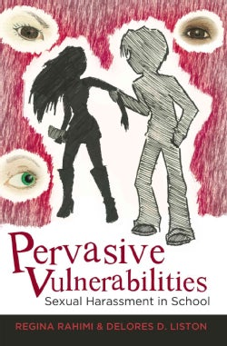 Pervasive Vulnerabilities: Sexual Harassment in School (Hardcover)