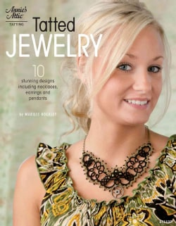 Tatted Jewelry: 11 Stunning Designs Including Necklaces, Earrings and Pendants (Paperback)