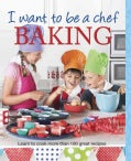 I Want to Be a Chef: Baking (Paperback)