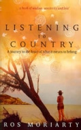 Listening to Country: A Journey to the Heart of What Is Means to Belong (Paperback)