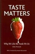 Taste Matters: Why We Like the Foods We Do (Hardcover)