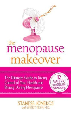 The Menopause Makeover: The Ultimate Guide to Taking Control of Your Health and Beauty During Menopause (Paperback)