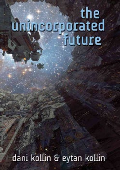 The Unincorporated Future (Hardcover)