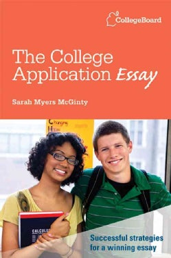 The College Application Essay (Paperback)