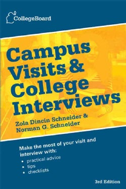 Campus Visits & College Interviews: A Complete Guide for College-bound Students and Their Families (Paperback)