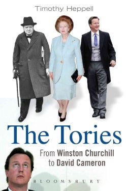 The Tories: From Winston Churchill to David Cameron (Hardcover)