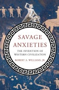 Savage Anxieties: The Invention of Western Civilization (Hardcover)
