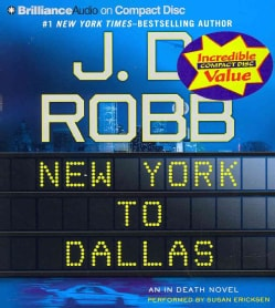 New York to Dallas: An in Death Novel (CD-Audio)