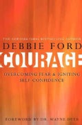 Courage: Overcoming Fear and Igniting Self-Confidence (Hardcover)