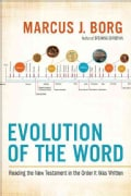 Evolution of the Word: The New Testament in the Order the Books Were Written (Hardcover)