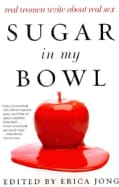 Sugar in My Bowl: Real Women Write About Real Sex (Paperback)