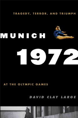 Munich 1972: Tragedy, Terror, and Triumph at the Olympic Games (Paperback)