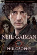 Neil Gaiman and Philosophy: Gods Gone Wild! (Paperback)