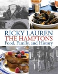 The Hamptons: Food, Family, and History (Hardcover)