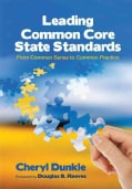 Leading the Common Core State Standards: From Common Sense to Common Practice (Paperback)