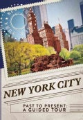 New York City Past to Present: A Guided Tour (Hardcover)