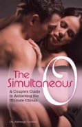 The Simultaneous O: A Couple's Guide to Achieving the Ultimate Climax (Paperback)