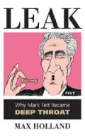 Leak: Why Mark Felt Became Deep Throat (Hardcover)