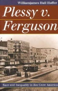 Plessy v. Ferguson: Race and Inequality in Jim Crow America (Paperback)