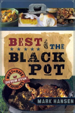 Best of the Black Pot: Must-Have Dutch Oven Favorites (Paperback)