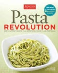 The Pasta Revolution: 200 Foolproof Recipes That Go Beyond Spaghetti and Meatballs (Paperback)