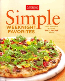 Simple Weeknight Favorites: More Than 200 No-Fuss, Foolproof Meals (Paperback)